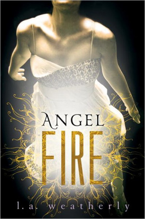 Angel Fire by L.A. Weatherly - ESSENTIAL