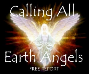 Calling all earth angels! !