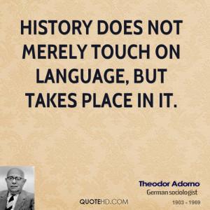 Theodor Adorno History Quotes