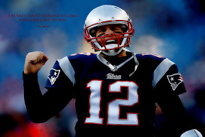 Tom Brady Motivational Quote Print by Brian Reaves