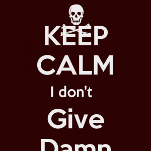Don Give Damn Quote Generator Quotesandsayings