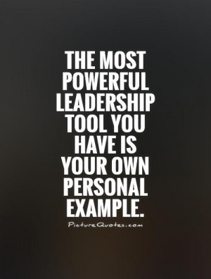 Leadership By Example Quotes Leadership quotespowerful