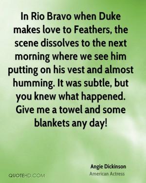 In Rio Bravo when Duke makes love to Feathers, the scene dissolves to ...