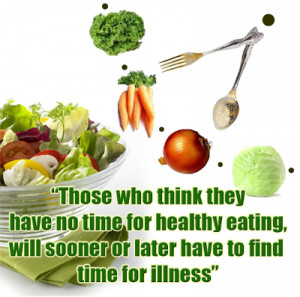 Those who think they have no time for healthy eating, will sooner or ...