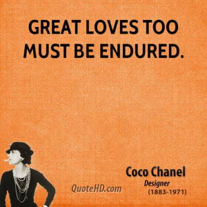 Great loves too must be endured.