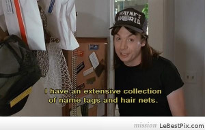 Epic Wayne's World Quote!