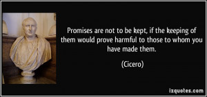 Promises are not to be kept, if the keeping of them would prove ...