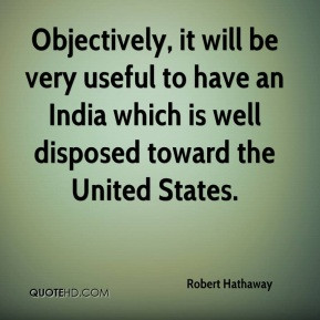 Robert Hathaway - Objectively, it will be very useful to have an India ...