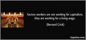 Factory workers are not working for capitalism, they are working for a ...