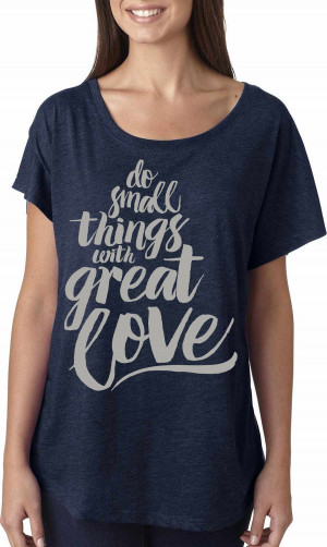 Do Small Things - Mother Teresa Quote - Womens T Shirt - Thumbnail 1