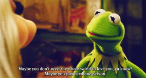 quotes kermit cermit piggy the muppet show love true