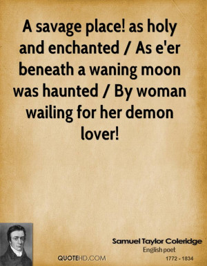 ... waning moon was haunted / By woman wailing for her demon lover