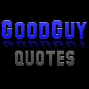 Good Guy Quotes