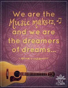 the music makers and we are the dreamers of dreams music dream dream ...