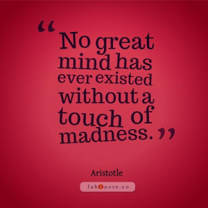 Aristotle madness quote