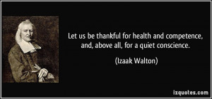 Let us be thankful for health and competence, and, above all, for a ...