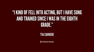 kind of fell into acting, but I have sung and trained since I was in ...