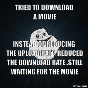 Waiting Movie Meme Tried to download a movie,