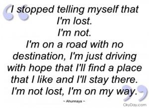 stopped telling myself that im lost ahunnaya