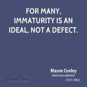 For many, immaturity is an ideal, not a defect.