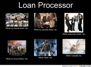 Loan Processor...to all my coworkers out there! Quotes