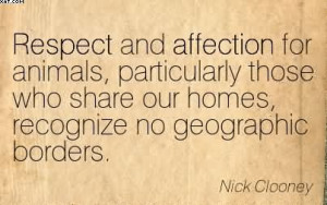 Respect And Affection For Animals.. - Nick Clooney