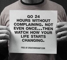 Stop complaining & start living. Quote.