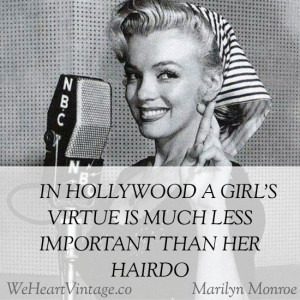 In Hollywood a girl's virtue is much less important than her hairdo