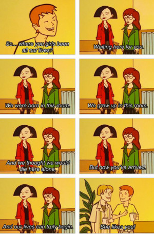 She likes you! Daria at her best.