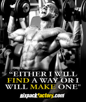 "Muscle Building Motivational Quote : "" Either I will Find a Way or I ..."