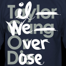 Design ~ Til We Overdose/Taylor Gang or Die