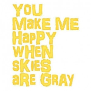 You make me happy....