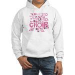 Funny Choir Member Hooded Sweatshirt