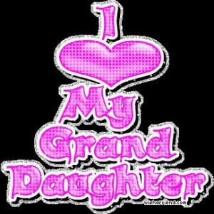 Granddaughter quotes, cute, love, sayings, short