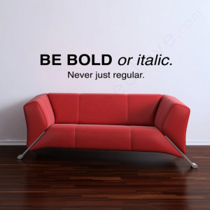 BE BOLD Wall Quote