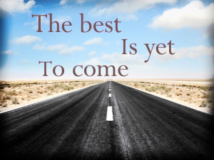 """... Morning Inspiration: """"The Best is Yet to Come"""" by Donald Lawrence"""