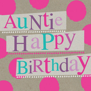 Birthday Card - Auntie, Happy Birthday