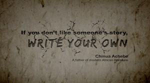 ... Africa Straight Up': Progress As A Single Story » Chinua Achebe Quote