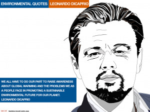 ENVIRONMENTAL QUOTES. LEONARDO DICAPRIO