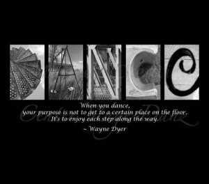 Enjoy each step today! #Dance #quotes