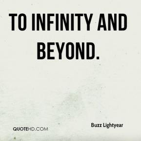 To Infinity And Beyond Buzz Lightyear Quotes