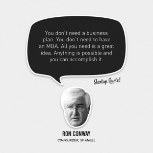 You don't need a business plan. You don't need to have an MBA. All ...