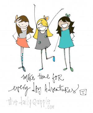 ... adventures friendship friendship quipple friendship quote make time