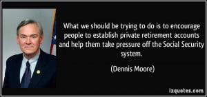 What we should be trying to do is to encourage people to establish ...