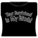 Your Boyfriend Is My Bitch Girls T-Shirt