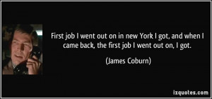 First job I went out on in new York I got, and when I came back, the ...