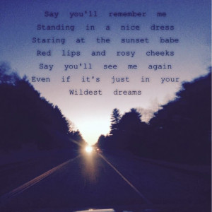 ... Wildest Dreams, Songs Lyrics, Music Quotes, Wildest Dreams Taylors