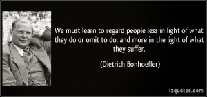 Dietrich Bonhoeffer (PHOTO SOURCE: http://izquotes.com/quote/20916 )