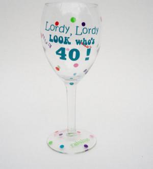 Wine Glass Sayings, Birthday Wine Glass, Funny Wine Glass, 40th ...