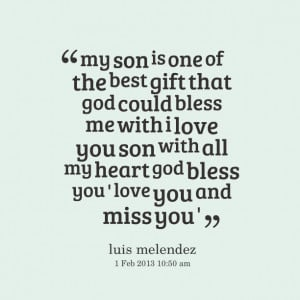 Quotes Picture: my son is one of the best gift that god could bless me ...